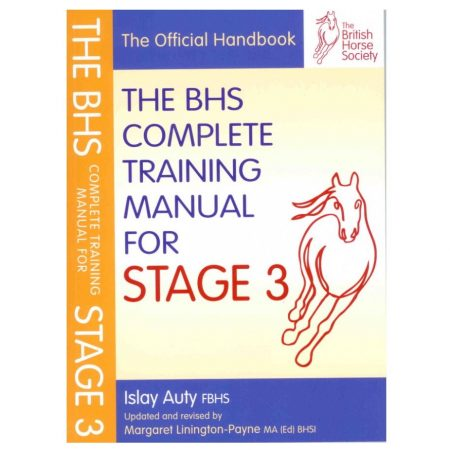 BHS Complete Training Manual Stage 3 - A revised and fully expanded edition of the BHS's very successful Training Manual for Stage 3.